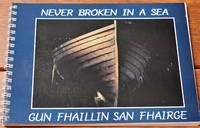 NEVER BROKEN IN A SEA The Hebridean Workboats of Grimsay North Uist, Western Isles, Scotland