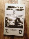 BORDELLOS OF BLAIR STREET : Revised Edition : The Story of Silverton, Colorado's Notorious Red Light District