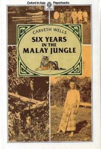 Six Years in the Malay Jungle