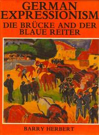 German Expressionism: Die Brücke and Der Blaue Reiter