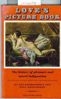 Love's Pictures Book the History of Pleasure and Moral  Indignation