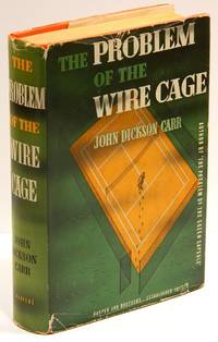 THE PROBLEM OF THE WIRE CAGE by  John Dickson Carr - First Edition - 1939 - from Quill & Brush and Biblio.com