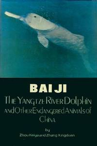 Baiji: The Yangtze River Dolphin and Other Endangered Animals of China