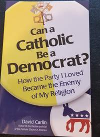Can a Catholic Be a Democrat ?