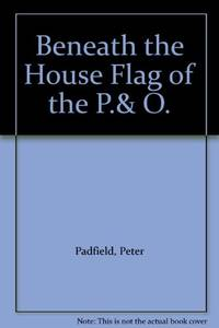 image of Beneath the House Flag of the P.& O.