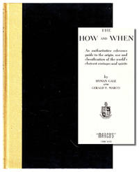 The How and When: An Authoritative Reference Guide to the Origin, Use, and Classification of the World's Choicest Vintages and Spirits