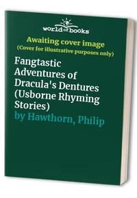 Fangtastic Adventures of Dracula's Dentures (Usborne Rhyming Stories)