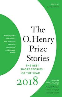 The O. Henry Prize Stories 2018 (O. Henry Prize Collection) by Laura Furman