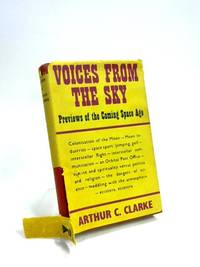 Voices from The Sky: Previews of the coming space age by Arthur C Clarke - Hardcover - 1966 - from The World of Rare Books and Biblio.co.uk
