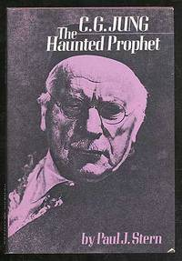 C.G. Jung: The Haunted Prophet