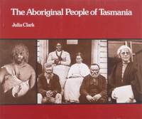 The Aboriginal People of Tasmania.