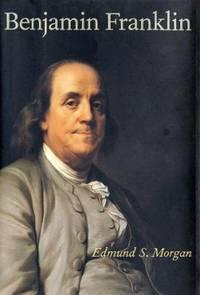 Benjamin Franklin by Edmund S. Morgan - Hardcover - 2002 - from ThriftBooks (SKU: G0300095325I4N10)
