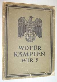 Wofur Kampfen Wir? (Why are We Fighting?): Herausgegeben Vom Personal - Amt Des Heeres