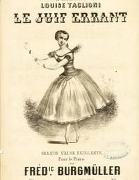 A Mademoiselle Louise Taglioni. Le Juif errant. Grande valse brilliante pour e piano.