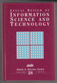Annual Review of Information Science and Technology 28 (1993)