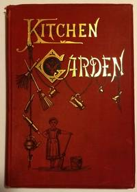 The Kitchen Garden or Object Lessons in Household Work Including Songs, Plays, Exercises, and...