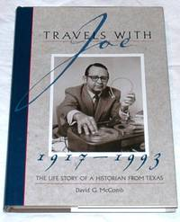 Travels With Joe, 1917-1993: The Life Story Of A Historian From Texas