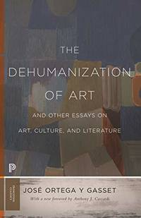 image of The Dehumanization of Art and Other Essays on Art, Culture, and Literature