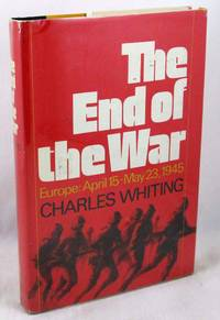 The End of the War; Europe: April 15-May 23, 1945