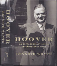 image of Hoover: An Extraordinary Life in Extraordinary Times