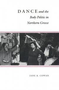 Dance and the Body Politic in Northern Greece (Princeton Modern Greek Studies): 36