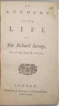 An Account of the Life of Mr. Richard Savage, Son of the Earl Rivers