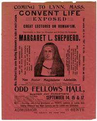 Coming to Lynn, Mass. Convent life exposed. Great lectures on Romanism. Opportunity to hear the eloquent and brilliant ex-Romanist Margaret L. Shepherd..
