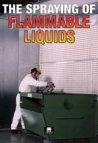 The Spraying of Flammable Liquids (Guidance Notes)