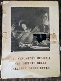 image of GLI STRUMENTI MUSICALI NEI DIPINTI (The Musical Instruments in the Paintings of the Uffizi Gallery)