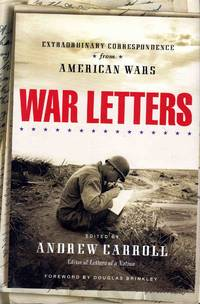 War Letters Extraordinary Correspondence from American Wars