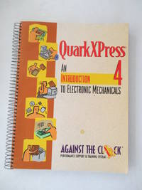Quarkxpress 4.0: An Introduction to Electronic Mechanicals (Against the Clock)