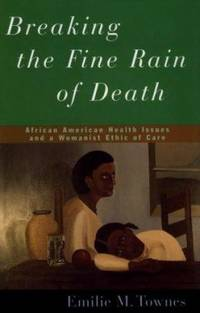 Breaking the Fine Rain of Death : African American Health Issues and a Womanist Ethic of Care