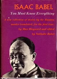 Isaac Babel: You Must Know Everything, Stories 1915-1937
