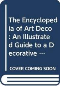 image of Encyclopedia of Art Deco: An Illustrated Guide to a Decorative Style From 1920 to 1939