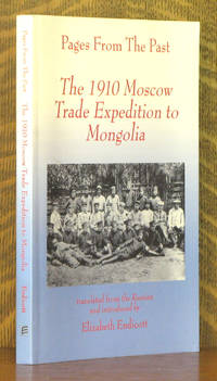PAGES FROM THE PAST, THE 1910 MOSCOW TRADE EXPEDITION TO MONGOLIA