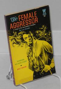 The female aggressor: a study of the domination complex