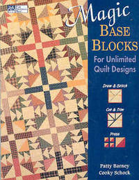 Magic Base Blocks for Unlimited Quilt Designs