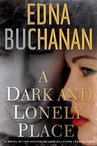 A Dark and Lonely Place by  Edna Buchanan - Paperback - from World of Books Ltd and Biblio.com