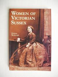 Women of Victorian Sussex  -  Their Status, Occupations and Dealings with the Law 1830-1870