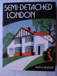 Semi-Detached London : Suburban Development, Life and Transport, 1900-39
