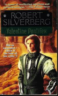 VALENTINE PONTIFEX by  Robert Silverberg - Paperback - First Edition - 1996 - from Books from the Crypt (SKU: NP22)