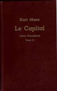 Le capital Critique de l'économie politique Livre deuxième Le procès de...