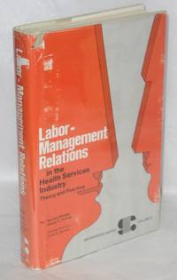 Labor -management relations in the health services industry: theory and practice by  Norman & Dennis D. Pointer Metzger - Hardcover - 1972 - from Bolerium Books Inc., ABAA/ILAB (SKU: 24911)