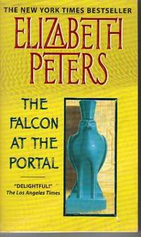 Falcon at the Portal, The : An Amelia Peabody Mystery