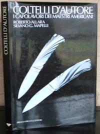Coltelli d'autore: I capolavori dei maestri americani (Collana I Grandi libri) (Italian Edition)