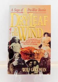 A Dry Leaf in the Wind: A Saga of Pre-War Russia