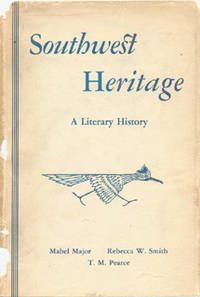 Southwest Heritage: A Literary History with Bibliography