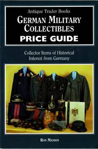 German Military Collectibles Price Guide: Collector Items of Historical Interest from Imperial...