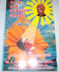 Race for Guruji's Grace: Spiritual Experiences of Dr. A. Chandrashekhara Udupa, The Spiritual...