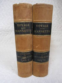 The Voyage of the Jeannette. The Ship and Ice Journals of George W. De Long Lieutenant-Commander...